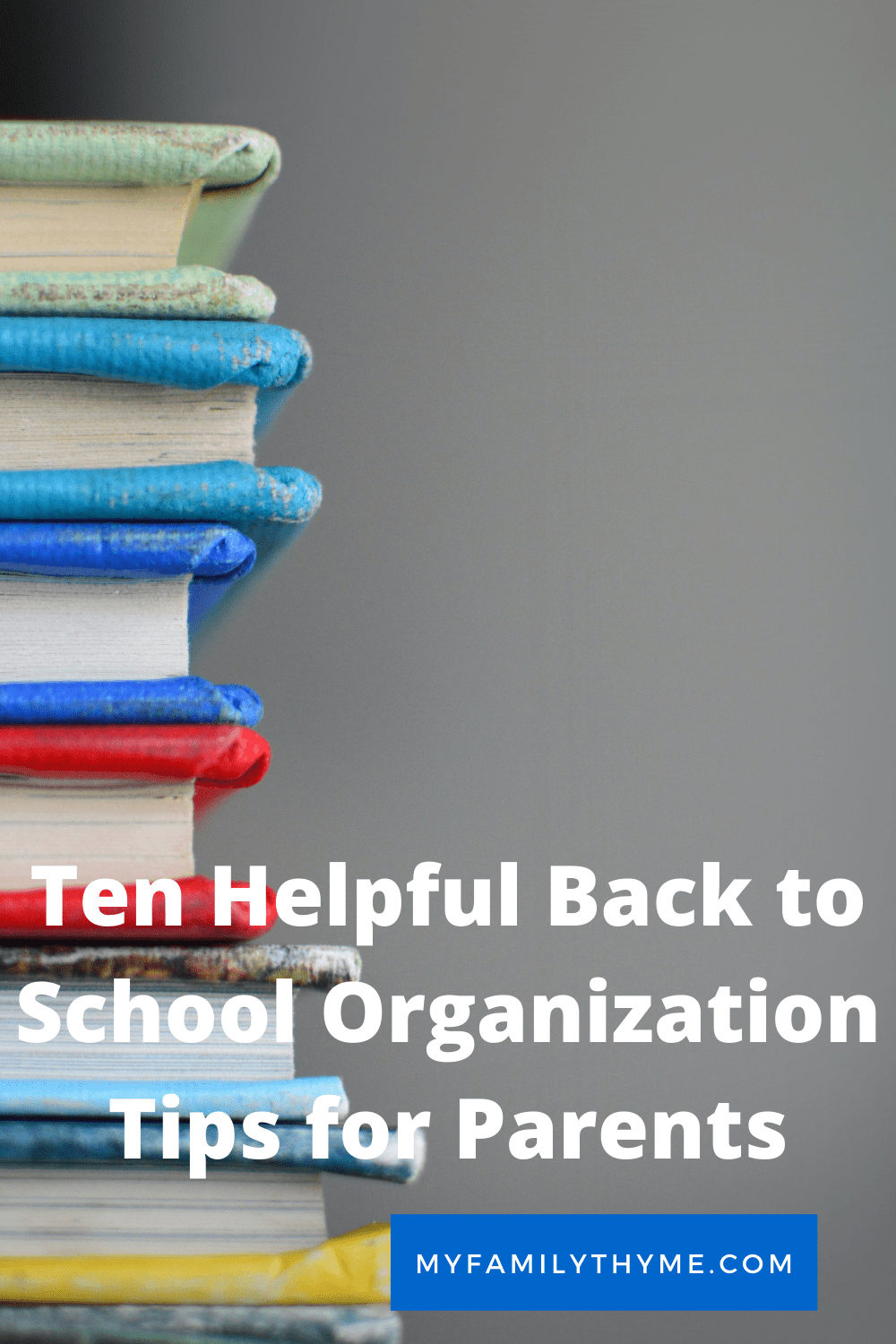 https://myfamilythyme.com/wp-content/uploads/2016/08/Ten-Helpful-Back-to-School-Tips.png