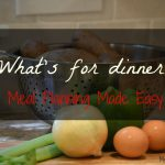 What's for Dinner?  Meal Planning Made Easy