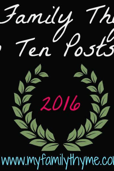My Family Thyme's Top Ten Posts of 2016