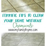 Terrific Tips to Clean Your Home Without Chemicals