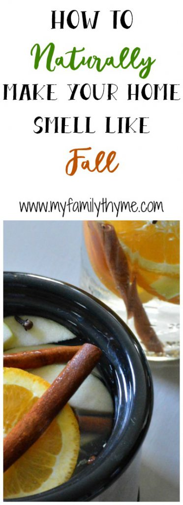 http://myfamilythyme.com/wp-content/uploads/2017/09/how-to-make-your-home-smell-fall-pin.jpg